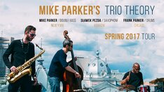 Mike Parker's Trio Theory Spring 2017 Tour