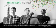 Mike Parker's Trio Theory Tour 2018
